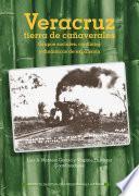 Veracruz, tierra de cañaverales. Grupos sociales, conflictos y dinámicas de expansión
