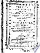 Version parafraseada de las lamentaciones de Jeremias, del psalmo Miserere y otros canticos que usa la Iglesia en la Semana Santa