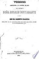 Versos compuestos a la sentida muerte de la Señorita Doña Rosalia Bustamante y leídos en el campo santo delante de su cadaver antes de colocarlo en el nicho el 22 de Febrero de 1854