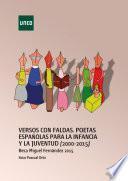 VERSOS CON FALDAS POETAS ESPAÑOLAS PARA LA INFANCIA Y LA JUVENTUD (2000-2015)