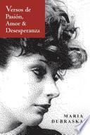 Versos de Pasión, Amor & Desesperanza