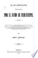 Vía de comunicación interoceánica por el Istmo de Tehuantepec