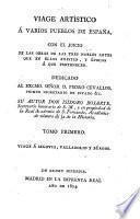 Viage artistico a varios pueblos de Espana, con el juicio de las Obras de lastres nobles artes que en ellos existen, y epocas a que pertenecen