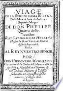 Viage de la Serenissima reyna Doña Maria Ana de Austria segunda muger de Don Phelipe Quarto ... hasta la real corte de Madrid desde la imperial de Viena ...