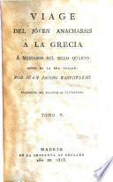 Viage del jóven Anacharsis á la Grecia á mediados del siglo cuarto antes de la era vulgar