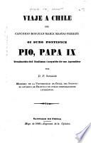 Viaje a Chile del canónigo Don Juan Maria Mastai-Ferreti oi sumo pontifice Pio, papa IX