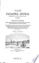Viaje a la Patagonia austral, emprendido bajo los auspicios del gobierno nacional 1876-1877