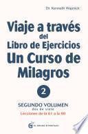 Viaje a través del libro de ejercicios de Un Curso de Milagros Volumen 2