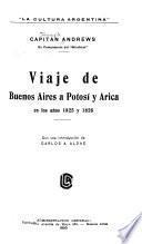 Viaje de Buenos Aires a Potosí y Arica, en los años 1825 y 1826