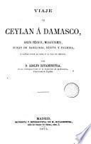 Viaje de Ceylán a Damasco, Golfo Pérsico, Mesopotamia, ruinas de Babilonia, Nínive y Palmira, y cartas sobre la Siria y la isla de Ceylán