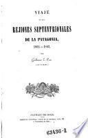 Viaje en las rejiones septentroinales de la Patagonia 1862-1863
