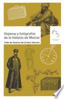 Viajeros y fotógrafos de la historia de Murcia