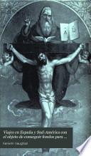 Viajes en España y Sud-América con el objeto de conseguir fondos para la capilla hispano-americana del Santísimo Sacramento en la catedral de Westminster, Lóndres