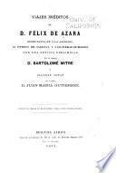 Viajes inéditos de D. Félix de Azara desde Sante-Fè á la Asunción