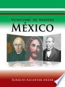 Vicisitudes de Nuestro Mexico