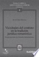Vicisitudes del contrato en la tradición jurídica romanística