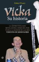 Vicka. Su historia