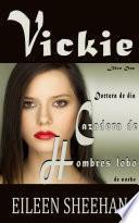 Vickie: Doctora de día, Cazadora de Hombres lobo de noche