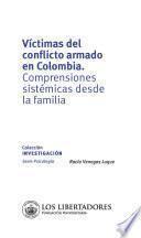 Víctimas del conflicto armado en Colombia, comprensiones sistémicas