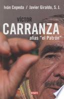 Víctor Carranza, Alias El Patrón