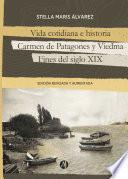 Vida cotidiana e historia, Carmen de Patagones y Viedma