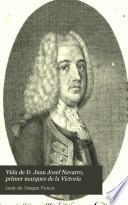 Vida de D. Juan Josef Navarro, primer marques de la Victoria