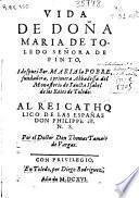 Vida de Doña Maria de Toledo ... i despues Sor Maria la Pobre fundadora ... del monasterio de Sancta Isabel de los Reies de Toledo ...