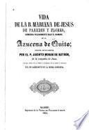 Vida de la B. Mariana de Jesus de Paredes y Flores, conocida vulgarmente bajo el nombre de la Azucena de Quito