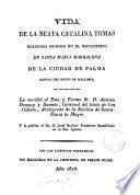 Vida de la beata Catalina Tomás religiosa profesa en el monasterio de S. Maria Magdalena de la ciudad de Palma