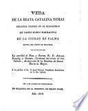 Vida de la Beata Catalina Tomas religiosa profesa en el monasterio de Santa Maria Magdalena de la ciudad de Palma capital del reyno de Mallorca