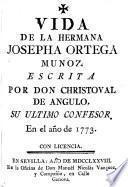 Vida de la hermana Josepha Ortega Munoz [sic]