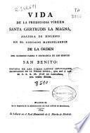 Vida de la prodigiosa virgen Santa Gertrudis la magna... De la orden... San Benito