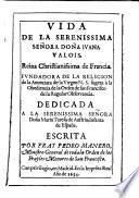 Vida de la Serenissima Señora Doña Iuana valois, Reina Christianissima de Francia ...