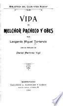 Vida de Melchor Pacheco y Obes