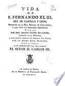 Vida de S. Fernando el III, rey de Castilla y Leon...