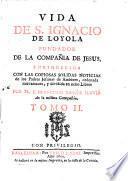 Vida de S. Ignacio de Loyola fundador de la CompaTILDEnia de Jesus