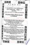 Vida de San Indaleci[o] y Almeria ilustrada en su antiguedad, origen y grandeza