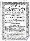 Vida de Sta. Rosa da Santa Maria, natural de Lima, y patrona del Peru: poema heroyco