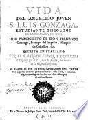 Vida del angelico joven S. Luis Gonzaga ...