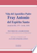 Vida del Apostólico Padre Fray Antonio del Espíritu Santo (Alcalá del Río, 1573 - Sevilla, 1628)