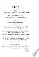 Vida del B. Alfonso Maria de Ligorio.. fundador de la Congregación del Santísimo Redentor...