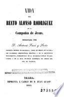 Vida del beato Alonso Rodriguez de la Compañía de Jesus