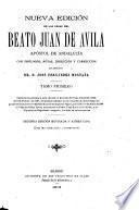 Vida del beato Avila, escrita por el padre fray Luis de Granada. Epistolario espiritual. Algunas cartas del autor