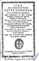Vida del Bienaventurado san Luis Gonzaga S.J. escrita en italiano por V. Cepari y traducida al español por el P. Juan de ACosta