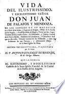 Vida del ... Don Juan De Palafox y Mendoza ... por su Autor El P. Antonio Gonzalez De Rosende, de los Clerigos Menores