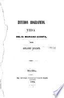 Vida del dr. Mariano Acosta