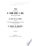 Vida del General Español D. S. Davila y Daza conocido en el siglo XVI. con el nombre de el Rayo de la Guerra, precedida de una hojeada ... de las trés principales cuestiones politico-religiosas y sociales iniciadas en dicho siglo, etc