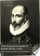 Vida del general español D. Sancho Dávila y Daza