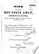 Vida del Ilmo. Señor don Félix Amat, arzobispo de Palmyra, abad de San Ildefonso, confesor del señor don Carlos IV, del Consejo de S.M. &c