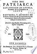 Vida del patriarca San Ignacio de Loyola fundador de la Compañia de Iesus